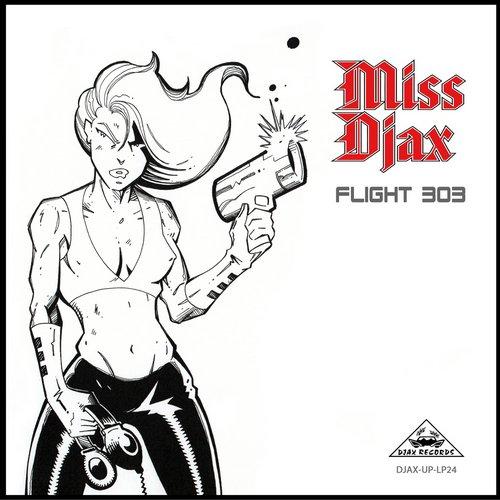 Miss Djax - Flight 303 [DJAXUP 24]